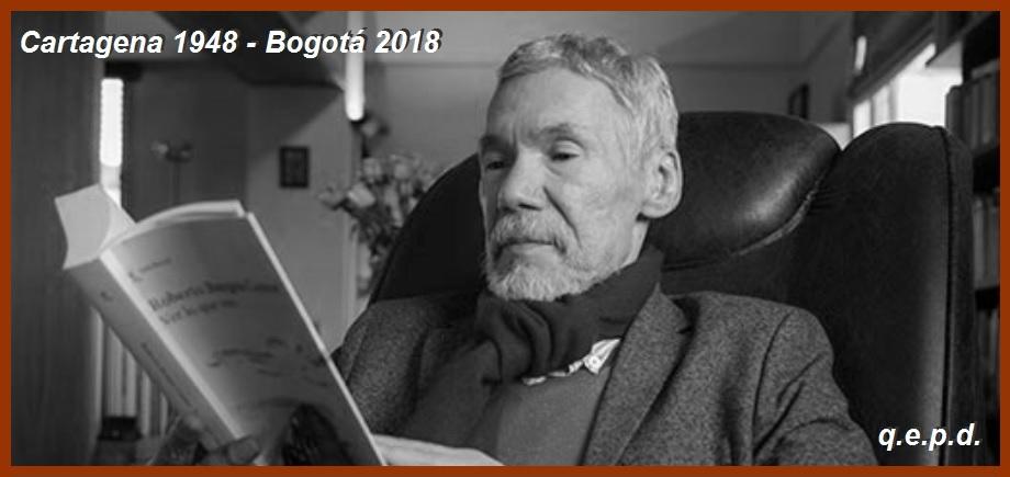 A sus 70 años, falleció ayer en Bogotá el escritor cartagenero Roberto Burgos Cantor