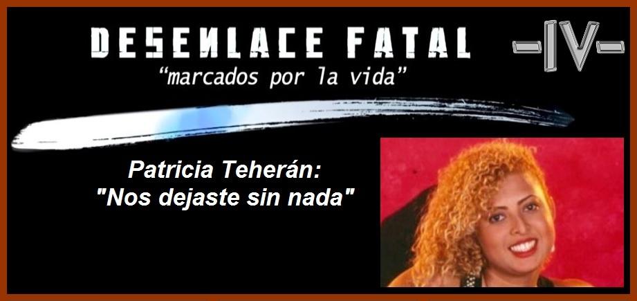 Vea hoy: 'Patricia Teherán: «nos dejaste sin nada»»