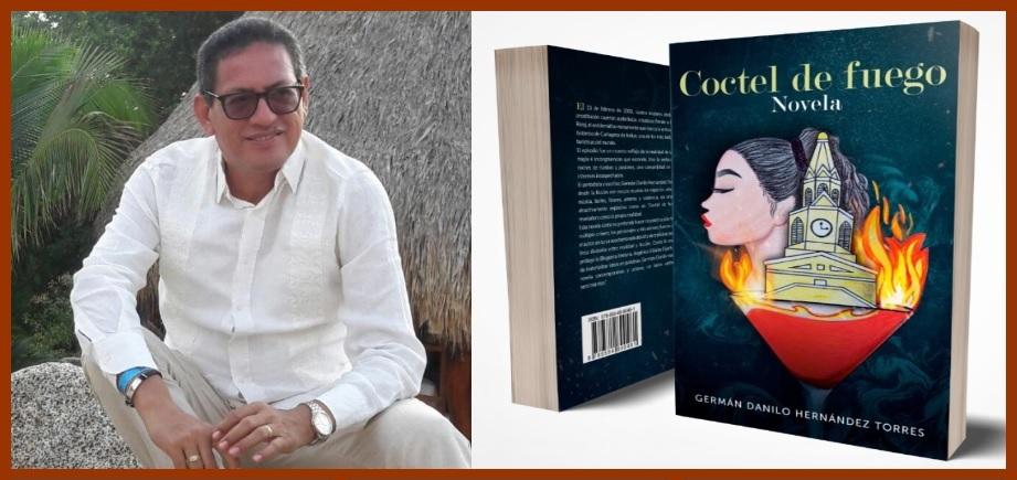 Este jueves se lanza -vía Zoom – la novela 'Coctel de Fuego' de Germán D. Hernández