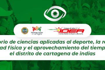 Programa: Observatorio de ciencias aplicadas al deporte, la recreación, la actividad física y el aprovechamiento del tiempo libre en el Distrito de Cartagena de Indias